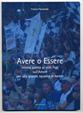 Avere o Essere di Franco Faccenda Enjoy Edizioni